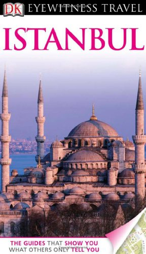 DK Eyewitness Travel Guide: Istanbul (Best Istanbul Travel Guide)