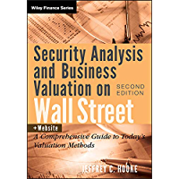 Security Analysis and Business Valuation on Wall Street: A Comprehensive Guide to Today's Valuation Methods (Wiley Finance Book 458) (English Edition)