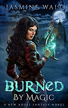 Burned by Magic: a New Adult Fantasy Novel (The Baine Chronicles Book 1) by [Walt, Jasmine]