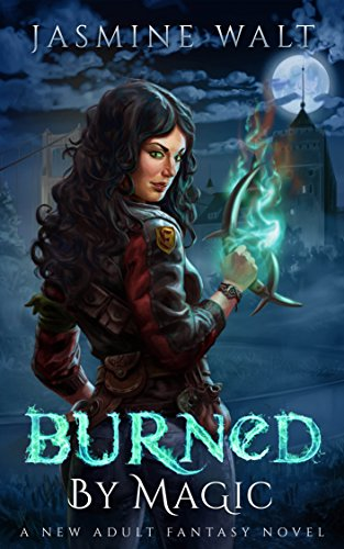Burned by Magic: a New Adult Fantasy Novel (The Baine Chronicles Book 1) by [Walt, Jasmine]
