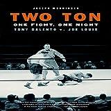Two Ton: One Night, One Fight - Tony Galento v. Joe Louis