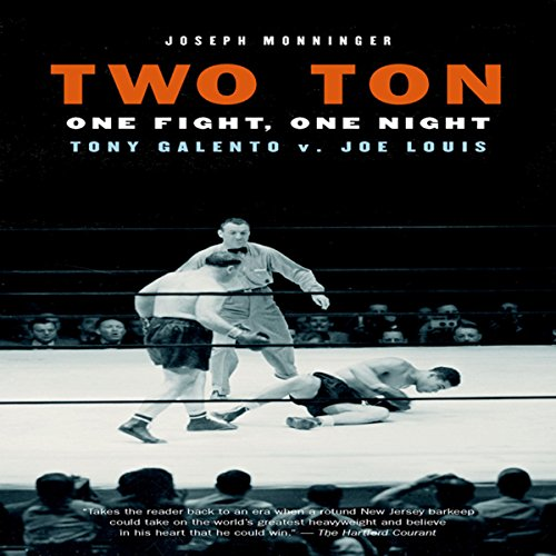 Two Ton: One Night, One Fight - Tony Galento v. Joe Louis by steerforth press l.l.c.
