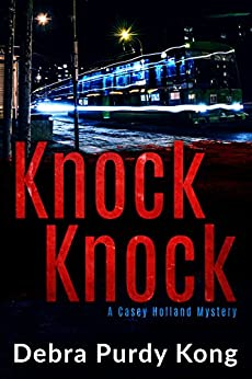 Knock Knock (Casey Holland Mysteries Book 5) by [Purdy Kong, Debra]