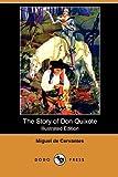 The Story of Don Quixote, Miguel de Cervantes Saavedra, 1409990591