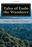 Tales of Eudo the Wanderer, James Trevor, 1456385216