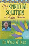 Download THERE'S A SPIRITUAL SOLUTION TO EVERY PROBLEM by Dyer, Dr. Wayne W. published by Hay House (2002) [Audio Cassette] in PDF ePUB Free Online