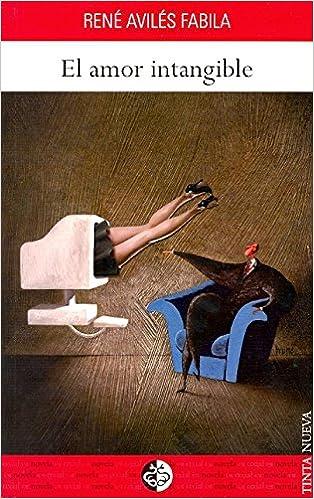 Amazon.com: El Amor Intangible (9789688673614): RENE AVILES ...