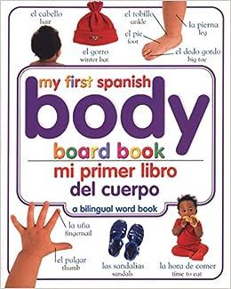 Mi Primer Libro del Cuerpo/My First Body Board Book (Spanish Edition