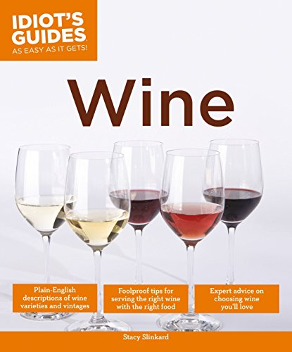 Idiot's Guides: Wine by Stacy Slinkard