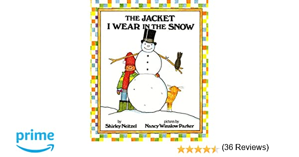 The Jacket I Wear in the Snow: Shirley Neitzel, Nancy Winslow ...