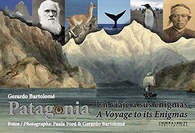 Patagonia: A Voyage to its Enigmas / Un viaje a sus enigmas