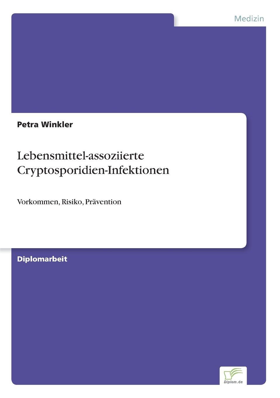 Read Online Lebensmittel-assoziierte Cryptosporidien-Infektionen: Vorkommen, Risiko, Prävention (German Edition) PDF