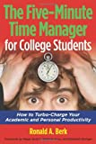The Five-Minute Time Manager for College Students, Ronald A. Berk, 0982387113