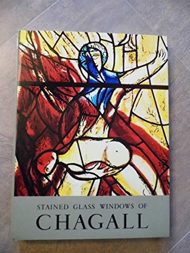 The stained-glass windows of Chagall 1957-1970 Chagall Stained Glass Windows