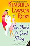 download ebook by kimberla lawson roby too much of a good thing (reprint) pdf epub