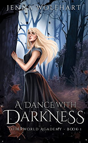 Amazon a dance with darkness otherworld academy book 1 ebook a dance with darkness otherworld academy book 1 by wolfhart jenna fandeluxe Choice Image