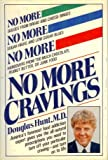 No More Cravings, Douglas D. Hunt, 0446513466