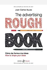 The Advertising ROUGH BOOK: Cómo dar forma a tus ideas | How to shape your ideas (Spanish Edition) Paperback