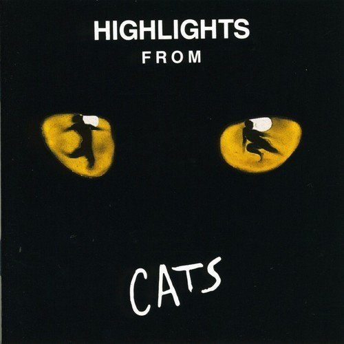 Cats (Highlights from the 1981 Original London Cast) by Andrew Lloyd Webber - Cast 1998 Cats