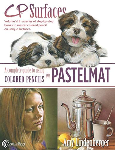 CP Surfaces: Pastelmat: A Complete Guide to Using Colored Pencils on Pastelmat ()