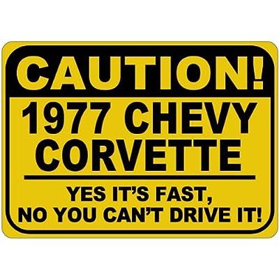 1977 77 Chevy Corvette Caution Son Rapide en Aluminium Caution Sign, Aluminium, Jaune, 12 x 18 inches Cuisine & Maison