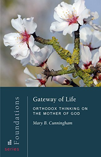 Gateway Of Life  Orthodox Thinking On The Mother Of God  Foundations Band 7