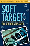 img - for Soft Target: The real story behind the Air India disaster - Second Edition book / textbook / text book