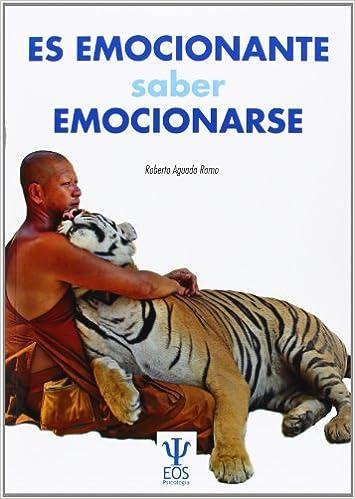 Es Emocionante Saber Emocionarse Gestión Emocional Spanish Edition Aguado Romo Roberto 9788497275163 Books