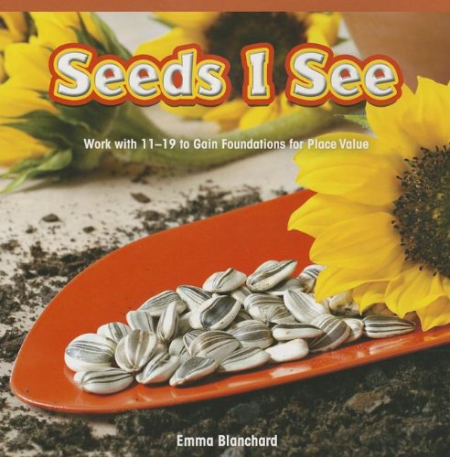 Seeds I See: Work With 11-19 to Gain Foundations for Place Value (Rosen Common Core Math Readers)