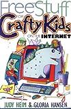 Free Stuff for Crafty Kids on the Internet, Judy Heim and Gloria Hansen, 1571200800
