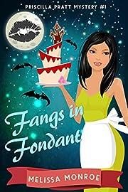 Fangs in Fondant: A Vampire & Baking Paranormal Cozy Mystery (Priscilla Pratt Mystery Book 1)