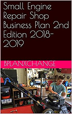 Small Engine Repair Shop Business Plan 2nd Edition 2018-2019