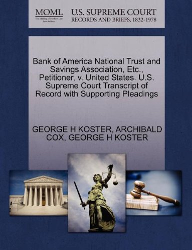 Bank of America National Trust and Savings Association, Etc., Petitioner, v. United States. U.S. Supreme Court Transcript of Record with Supporting Pleadings (Bank Of America National Trust And Savings Association)