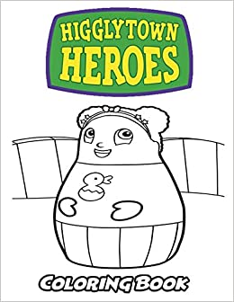 Amazon Com Higglytown Heroes Coloring Book Coloring Book For Kids