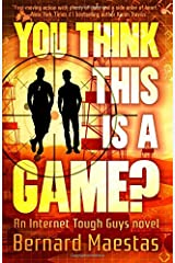 You Think This Is A Game? (Internet Tough Guys) (Volume 3) Paperback