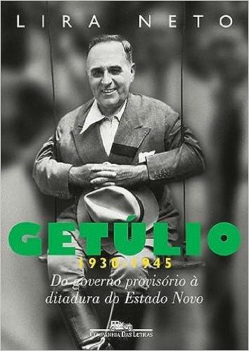 Getulio 1930-1945: Do Governo Provisorio Ao Estado Novo (Em ...