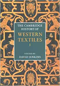 The Cambridge History of Western Textiles 2 Volume
