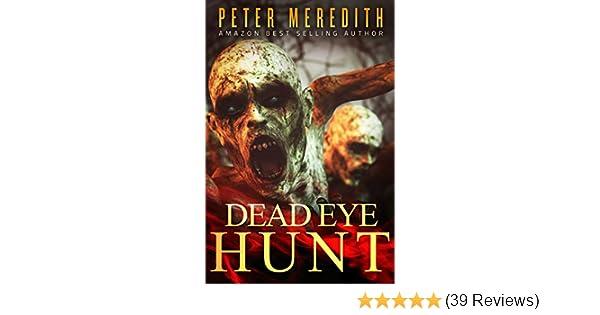 Dead Eye Hunt: A Post Apocalypse Adventure