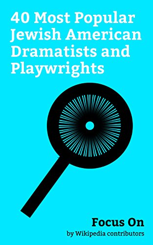 Focus On: 40 Most Popular Jewish American Dramatists and Playwrights: Andy Samberg, Jesse Eisenberg, Amanda Peet, Anne Meara, David Benioff, Norman Lear, ... Zinn, Neil Simon, Jonathan Larson, etc.