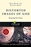 img - for Distorted Images of God: Restoring Our Vision (Lifeguide Bible Studies) book / textbook / text book
