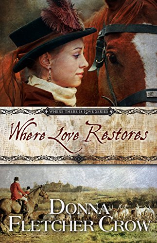 Where Love Restores (Where There is Love Book 4) by [Crow, Donna Fletcher]