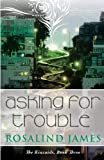 Asking for Trouble, Rosalind James, 0988761971