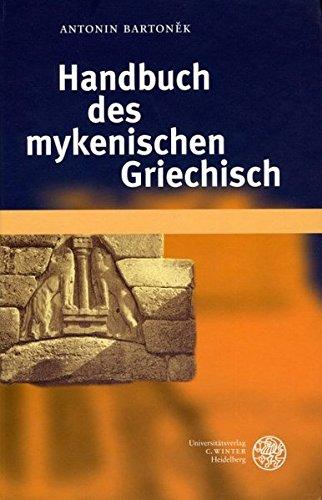 Handbuch des mykenischen Griechisch (Indogermanische Bibliothek, 1. Reihe: Grammatiken)