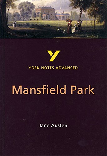 York Notes on Jane Austen's 'Mansfield Park (York Notes Advanced)