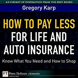 How to Pay Less for Life and Auto Insurance