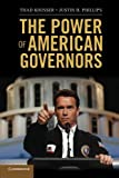 The Power of American Governors: Winning on Budgets and Losing on Policy
