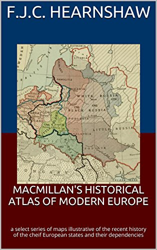 Amazon Com Macmillan S Historical Atlas Of Modern Europe A Select