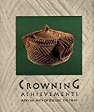 Crowning Achievements, Mary Jo Arnoldi and Christine M. Kreamer, 0930741439