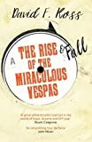 The Rise & Fall of the Miraculous Vespas (Disco Days Trilogy)