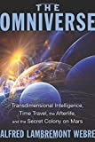 A tour through the new science of the Omniverse, its spiritual and physical dimensions, and its incalculable intelligent civilizations • Reveals the key travel and communication technologies of the Omniverse: time travel, teleportation, and t...